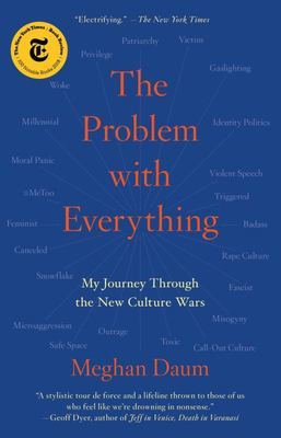 The Problem with Everything - My Journey Through the New Culture Wars