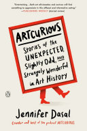 ArtCurious - Stories of the Unexpected, Slightly Odd, and Strangely Wonderful in Art History