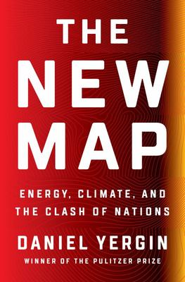 The New Map - Energy, Climate, and the Clash of Nations