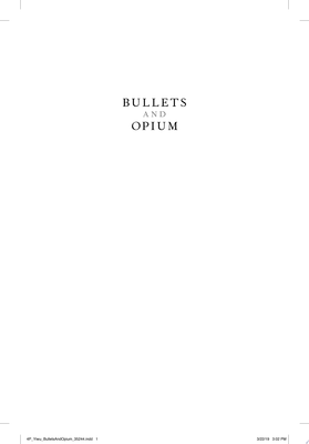 Bullets and Opium - Real-Life Stories of China after the Tiananmen Square Massacre