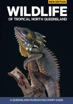 Wildlife of Tropical North Queensland - A Queensland Museum Discovery Guide