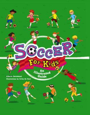 Soccer for Kids - An Illustrated Guide