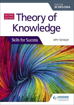 Theory of Knowledge for the IB Diploma: Skills for Success Second Edition - Skills for Success
