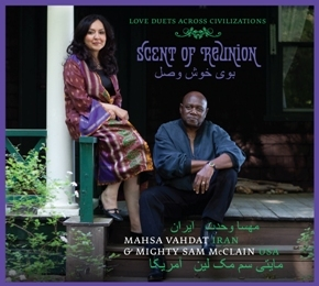 Scent of Reunion: Love Duets� (CD) - Mahsa Vahdat and Mighty Saj McClain