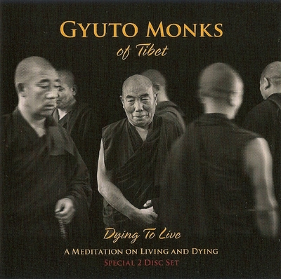 Dying to Live (2CD) - Gyuto Monks