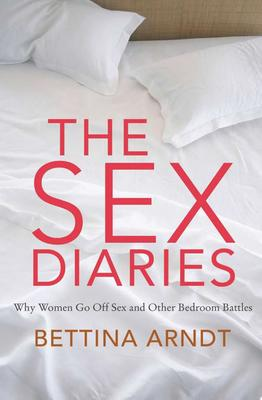 The Sex Diaries: Why Women Go Off Sex and Other Bedroom Battles