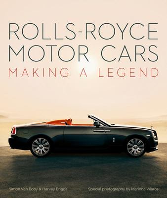 Rolls-Royce Motor Cars - Making a Legend