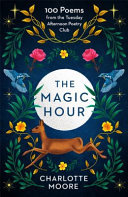 The Magic Hour - 100 Poems from the Tuesday Afternoon Poetry Club
