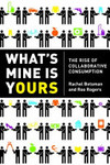 What's Mine Is Yours Intl: The Rise of Collaborative Consumption