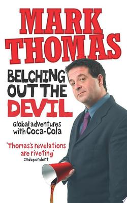 Belching Out the Devil : Global Adventures with Coca-Cola