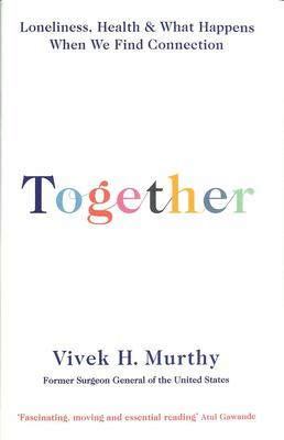 Together - The Healing Power of Human Connection in a Sometimes Lonely World