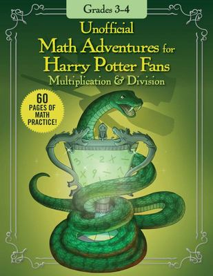 Unofficial Math Adventures for Harry Potter Fans: Multiplication and Division - Grades 3-4
