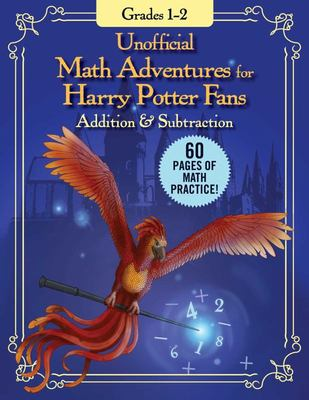 Unofficial Math Adventures for Harry Potter Fans: Addition and Subtraction - Grades 1-2