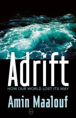 Adrift - How the World Lost Its Way