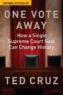 One Vote Away - How a Single Supreme Court Seat Can Change History