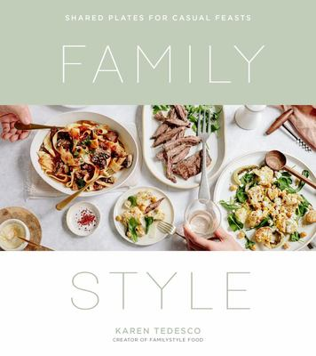 Family Style - Shared Plates for Casual Feasts
