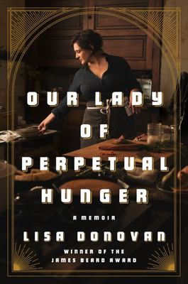 Our Lady of Perpetual Hunger - A Memoir