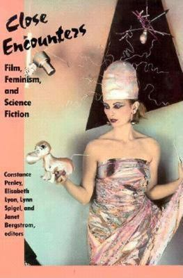Close Encounters - Film, Feminism, and Science Fiction