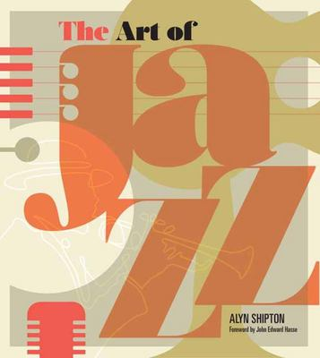The Art of Jazz - A Visual History