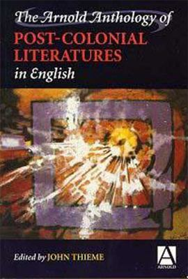 The Arnold Anthology of Postcolonial Literatures in English