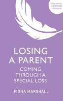 Losing a Parent - Coming Through a Special Loss