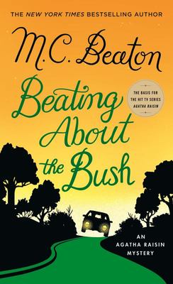 Beating about the Bush - An Agatha Raisin Mystery