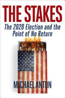 The Stakes - America at the Point of No Return