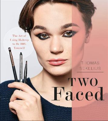 Two Faced - The Art of Using Makeup to Be 100% Yourself