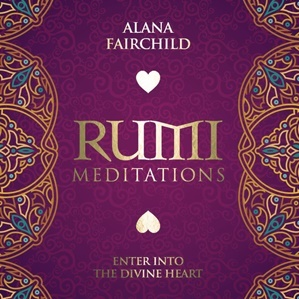 Rumi Meditations (CD) - Alana Fairchild