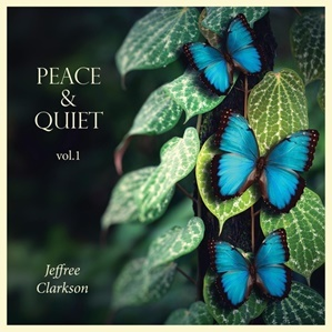 Jeffrey Clarkson - Peace & Quiet: Vol 1 (CD)