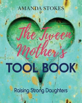 The Tween Mothers Tool Book