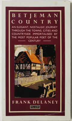 Betjeman Country. An elegant, nostalgic journey through the towns, cities and countryside immortalised by the most popular poet of the century
