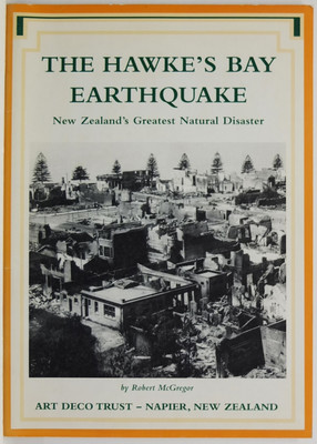 The Hawkes' Bay Earthquake - New Zealand's Greatest Natural Disaster