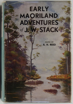 Early Maoriland Adventures Of J W. Stack Edited By A. H. Reed
