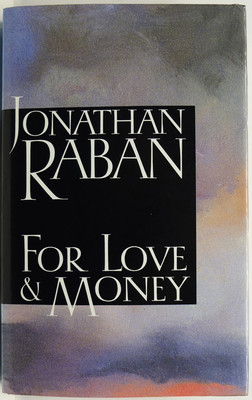 For Love and Money - Writing Reading Travelling 1969-1987