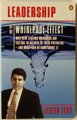 Leadership and The Whirlpool Effect - Why New Zealand managers are failing to deliver to their poterntial - and what can be done about it