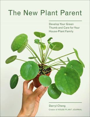 New Plant Parent - Develop Your Green Thumb and Care for Your House Plant Family