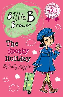 The Spotty Holiday (#13 Billie B Brown)