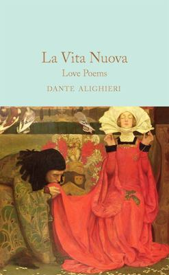 La Vita Nuova - Love Poems (Macmillan Collector's Library)