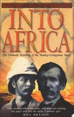 Into Africa: The dramatic re-telling of the Stanley-Livingstone story