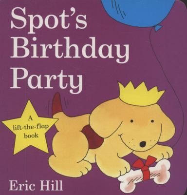 Spot's Birthday Party (Lift the Flap Board)