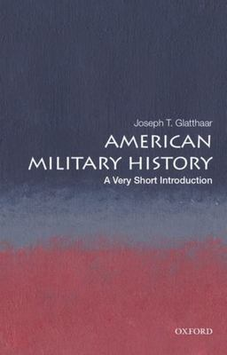 American Military History - A Very Short Introduction
