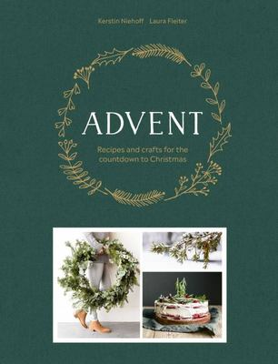 Advent - Recipes, Craft Projects and Inspiration for a Relaxed and Joyful Christmas