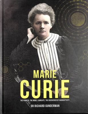 Marie Curie - The Pioneer, the Nobel Laureate