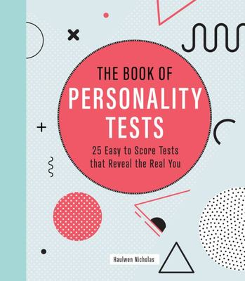 Book of Personality Tests - 25 Easy to Score Tests That Reveal the Real You