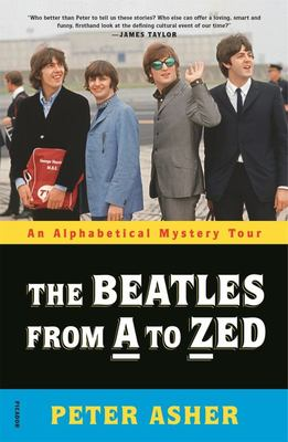 The Beatles from a to Zed - An Alphabetical Mystery Tour