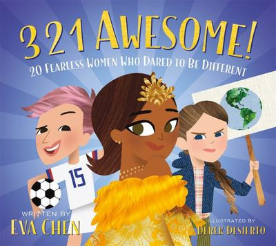 3 2 1 Awesome!: 20 Fearless Women Who Dared to Be Different