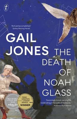 The Death of Noah Glass ( Winner 2019 PM Literary award fiction) (PB)