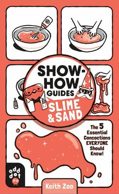 Show-How Guides: Slime and Sand - The 5 Essential Concoctions Everyone Should Know!