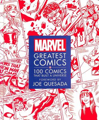 Marvel Greatest Comics: 100 Comics That Built a Universe